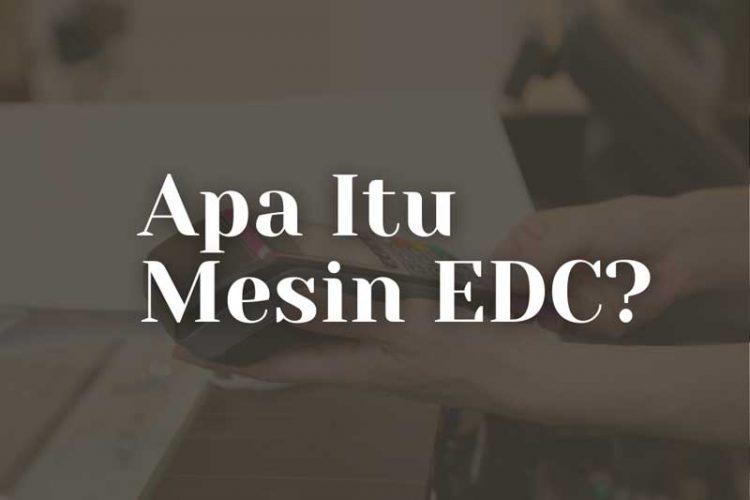 Pengertian Mesin EDC