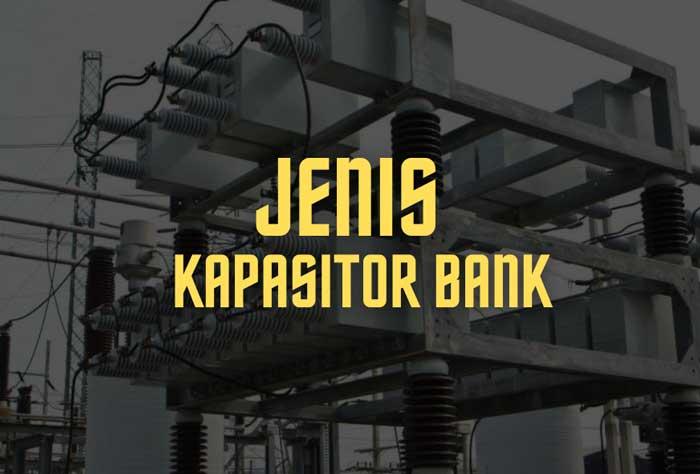 jenis kapasitor bank